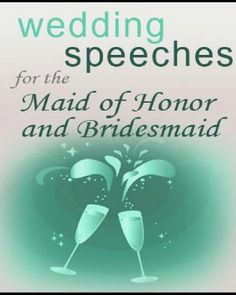Wedding Speeches for the Maid of Honor & Bridesmaids