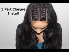 How To Install A 3 Part Closure + Braid Pattern. The best video