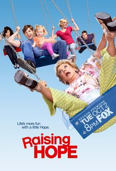 Raisng Hope.- Jimmy becomes a single parent to an infant after the mother he had a one-night stand with ends up on death row.