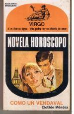NOVELA HOROSCOPO. Nº 6. VIRGO. COMO UN VENDAVAL. CLOTILDE MÉNDEZ. BRUGUERA 1972. (ST)