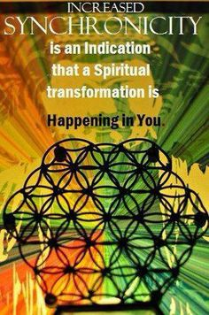 Increased Synchronicity is an indication that a Spiritual transformation is Happening in You.