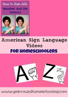 American Sign Language Videos for Homeschoolers - http://www.yearroundhomeschooling.com/american-sign-language-videos-homeschoolers/
