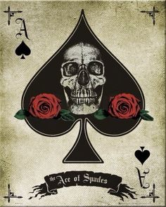 Skull and Roses, Ace of Spades Poster Ace Of Spades Tattoo, Espada Tattoo, Card Tattoo Designs, Fortune Telling Cards, Voodoo Spells, Art Carte, Tattoo Motive, Skulls And Roses, Skull Tattoos