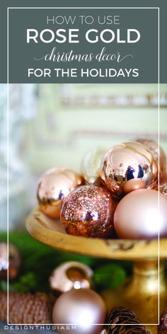 How to use rose gold Christmas decor for the holidays | Christmas decor ideas for a chic French country holiday | Rose gold home accessories and elegant holiday decorations for the home | DIY farmhouse holiday decor for a modern vintage look | designthusiasm.com