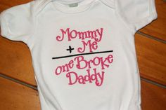 I'm not a fan of phrases on baby clothes, but this is hilarious! And it was the second thing out of Brian's mouth when we found out we were having a girl! :)