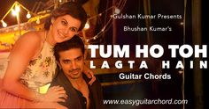 Tum Ho Toh Lagta Hai Guitar Chords || Shaan || Amaal Mallik