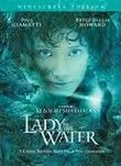 Lady in the Water (2006) When apartment building manager Cleveland Heep (Paul Giamatti) discovers a water nymph (Bryce Dallas Howard) residing in the complex's swimming pool, he rearranges his life to help her return to her mythical home. But if he fails, it may mean the end for her world -- and for his. Helmed by Oscar-nominated director M. Night Shyamalan, this unconventional bedtime story was first conceived as a fable for his children.