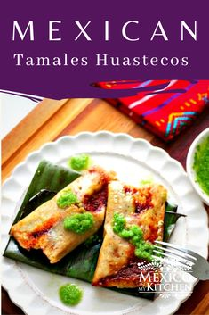 """This authentic homemade tamales recipe comes from the Mexican region called """"La Huasteca"""". There tamales are wrapped in banana leaves which is more common than corn husk giving them a wonderful flavor and delightful aroma. Authentic Mexican Recipes, Mexican Food Recipes, Vegan Recipes, Ethnic Recipes, Banana Leaf Tamales, Sweet Tamales, Homemade Tamales, Mexican Tamales, Tamale Recipe"""