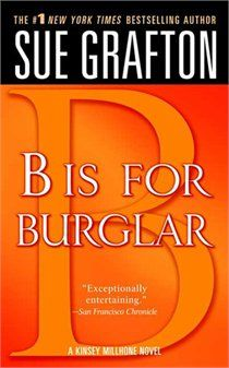 Sue Grafton. B is for Burglar.  Love all the Sue Grafton books.
