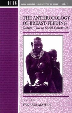 Anthropology of Breast-Feeding: Natural Law or Social Construct (Cross Cultural Perspectives on Women) « LibraryUserGroup.com – The Library of Library User Group