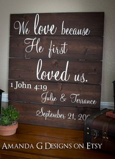 We love because He first loved us.  1 John 4:19 ... LOVE THIS!!