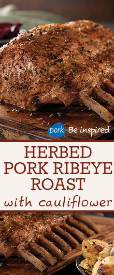 You have company coming in a week, and you need a new recipe! Look no further than the Herbed Pork Ribeye Roast with Cauliflower.