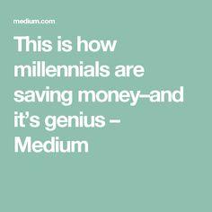 This is how millennials are saving money–and it's genius – Medium
