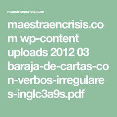 maestraencrisis.com wp-content uploads 2012 03 baraja-de-cartas-con-verbos-irregulares-inglc3a9s.pdf