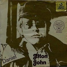 "My favorite song of all time.  ""Daniel"" was a major hit song by Elton John. It appeared on the 1973 album Don't Shoot Me I'm Only the Piano Player. It was written by John and his lyricist Bernie Taupin."