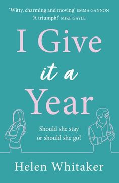 Buy I Give It A Year: A moving and emotional story about love and second chances... by  Helen Whitaker and Read this Book on Kobo's Free Apps. Discover Kobo's Vast Collection of Ebooks and Audiobooks Today - Over 4 Million Titles!