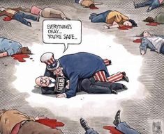This a juvenile satire on gun control because it depicts Uncle Sam protecting a man, while murdered people are all around him poking fun at gun control and the NRA Donald Trump, School Shootings, Us Politics, Gun Control, Political Cartoons, Trump Cartoons, Political Satire, Political Views, Thought Provoking