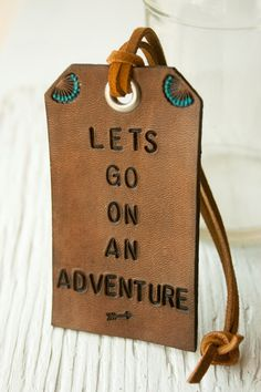 Leather Luggage Tag - Lets Go On An Adventure - summer travel roadtrips - Made to Order. $14.00, via Etsy.