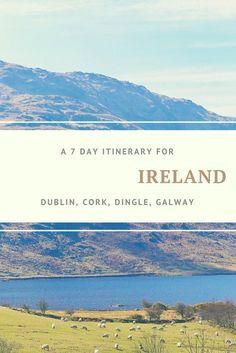 An Ireland travel itinerary consisting of 7 days spent road tripping around Ireland: 4 different cities and the countryside!