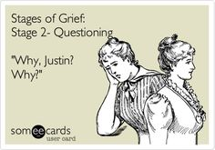 Funny Wedding Ecard: Stages of Grief: Stage 2- Questioning 'Why, Justin? Why?'
