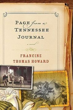 Page from a Tennessee Journal by Francine Thomas Howard. In Lawnover, Tennessee, sharecroper and single mother Annalaura Welles must balance her own life and desires against the those of landowner Alex McNaughton.