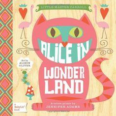 Alice in Wonderland: A BabyLit® Colors Primer by Jennifer Adams et al., http://www.amazon.com/dp/1423624777/ref=cm_sw_r_pi_dp_6W2gtb0VC7VTC