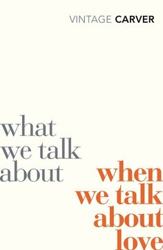 'What We Talk About When We Talk About Love' de Raymond Carver