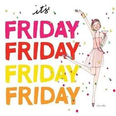 I love Fridays! Good morning everyone :)