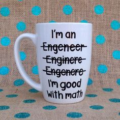 See more HERE: https://www.sunfrog.com/trust-me-im-an-engineer-NEW-DESIGN-2016-Black-Guys.html?53507 Funny Coffee Mug - I'm An Engineer - Handpainted Coffee Mug - Gift for Engineer by Hinzpirations on Etsy https://www.etsy.com/listing/225861946/funny-coffee-mug-im-an-engineer
