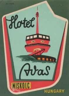 Hotel Avas • Miskolc • Hungary ~ Lost Art of the Luggage Label