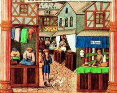 A Medieval Market Street (from the Gouvernement des Princes). Date not confirmed Medieval Market, Medieval Houses, Medieval World, Medieval Town, Medieval Manuscript, Illuminated Manuscript, Arsenal, Late Middle Ages, Renaissance Era
