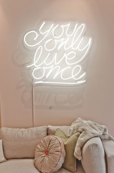 You only live once neon sign