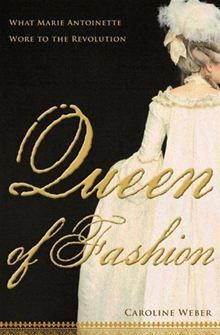 Queen of Fashion - What Marie Antoinette Wore to the Revolution by Caroline Weber. Buy this eBook on #Kobo: http://www.kobobooks.com/ebook/Queen-of-Fashion/book-fLOW9ZfpCUqrH1SSsnMJEw/page1.html?s=p27NkxL7nUSjjV5O4AtNlw=1