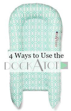 4 Useful Ways to Use Your Dockatot