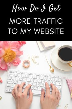 If you are asking the question How Do I Get More Traffic to My Website? How Do I Get, How To Start A Blog, How To Make Money, Renda Extra Online, Virtual Assistant Services, Blogging For Beginners, Make Money Blogging, Blog Tips, Business Tips