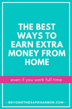 How to Earn Extra Money from Home While Working Full Time   Looking for easy ways to generate multiple streams of income? Learn how to earn extra money from home while working full time.