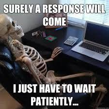 Still waiting Skeleton at computer Waiting meme
