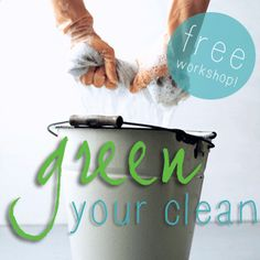 Free Green Your Clean workshop: Natural Products and Essential Oils for Cleaning