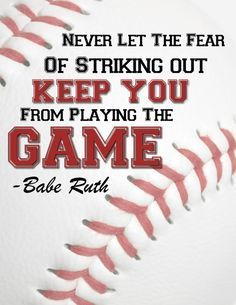 The Babe was so wise!
