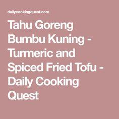 Tahu Goreng Bumbu Kuning - Turmeric and Spiced Fried Tofu - Daily Cooking Quest