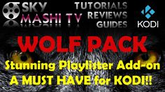 Wolfpack - Stunning Playlister Add-on for Kodi! -  Review & Installation