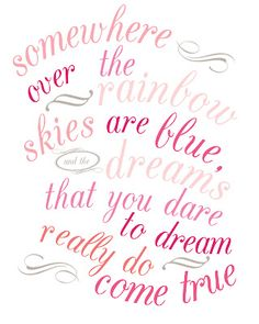 Naptime Delights: Somewhere Over the Rainbow Print Crush Quotes For Girls, Cute Crush Quotes, Little Girl Quotes, Little Girl Rooms, Printable Art, Free Printables, Growing Up Quotes, Inspirational Quotes For Girls, Rainbow Print