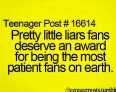 Amen to that!! Pretty Little Liars