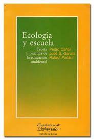 Ecología y escuela : teoría y práctica de la educación ambiental / Pedro Cañal, Jose E. Garcia, Rafael Porlan  L/Bc 504 CAÑ eco   http://almena.uva.es/search~S1*spi?/cL%2FBc+504/cl+bc+504/151%2C1%2C1%2CE/frameset&FF=cl+bc+504+can~a+eco&1%2C1%2C