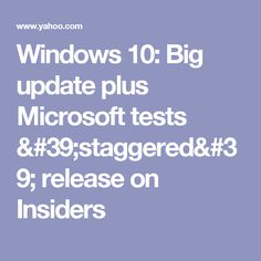 Windows 10: Big update plus Microsoft tests 'staggered' release on Insiders