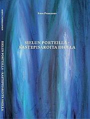 lataa / download SIELUN PORTEILLA – KASTEPISAROITA IHOLLA epub mobi fb2 pdf – E-kirjasto