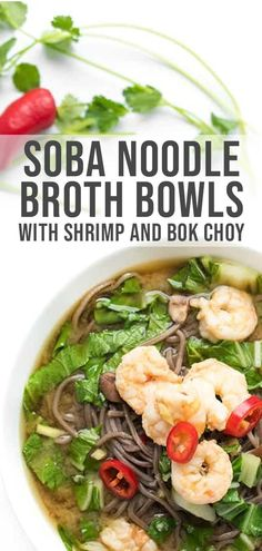 These fragrant Asian noodle bowls are made with soba, shrimp and bok choy in a fragrant ginger-infused broth. Healthy Asian Recipes, Lemon Bowl, Asian Soup, Soba Noodles, Noodle Bowls, Pumpkin Soup, Kitchen Recipes, Lunches And Dinners, Food To Make