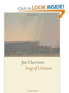 Songs of Unreason: Jim Harrison: 9781556593895: Amazon.com: Books