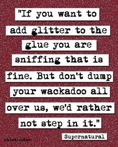 Supernatural Glitter Quote Print p176 by chicalookate on Etsy, $10.00 HAHAHAHAHA