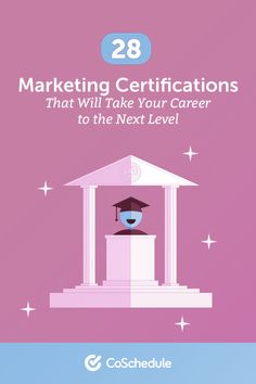 28 Marketing Certifications That Will Take Your Career to the Next Level